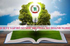 Tổng hợp các hồ sơ môi trường cần thiết cho doanh nghiệp