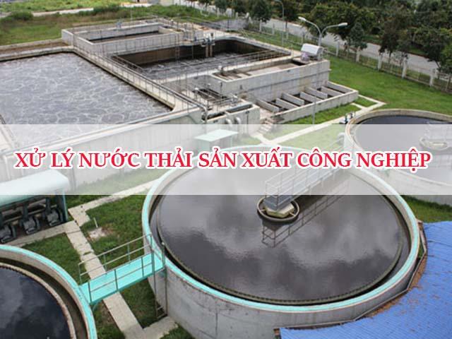 Xử lý nước thải sản xuất công nghiệp