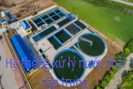 Hệ thống xử lý nước thải tập trung là gì?- Tân Huy Hoàng