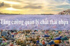Tiếp tục tăng cường xử lý chất thải nhựa khó phân hủy