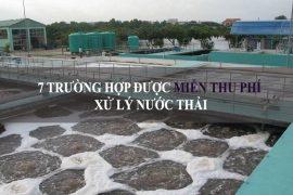 7 Trường hợp miễn thu phí bảo vệ môi trường nước thải- NĐ 2020