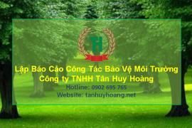 Lập báo cáo công tác bảo vệ môi trường tại Đồng Nai